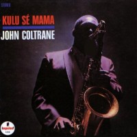 Purchase John Coltrane - Kulu Se Mama