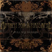 Purchase Anthem For A Massacre - Pull The Trigger