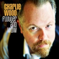 Purchase Charlie Wood - Flutter And Wow
