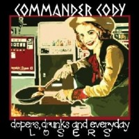 Purchase Commander Cody - Dopers, Drunks And Everyday Losers