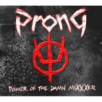 Purchase Prong - Power Of The Damn MiXXXer