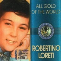 Purchase Robertino Loretti - All Gold Of The World: Robertino Loretti