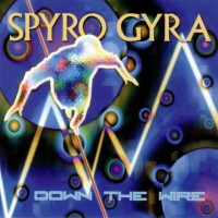 Purchase Spyro Gyra - Down The Wire
