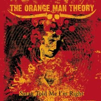 Purchase The Orange Man Theory - Satan Told Me I'm Right