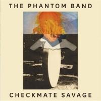 Purchase The Phantom Band - Checkmate Savage
