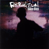 Purchase VA - Fat Boy Slim: Dance Bitch