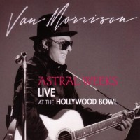 Purchase Van Morrison - Astral Weeks: Live at the Hollywood Bowl