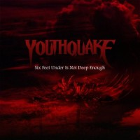 Purchase Youthquake - Six Feet Under Is Not Deep Enough