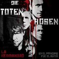 Purchase Die Toten Hosen - La Hermandad / En El Principio Fue El Ruido