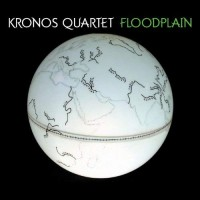 Purchase Kronos Quartet - Floodplain