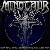 Purchase Minotaur - God May Show You Mercy...We Will Not