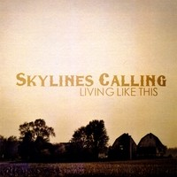 Purchase Skylines Calling - Living Like This