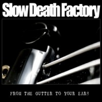 Purchase Slow Death Factory - From The Gutter to Your Ears