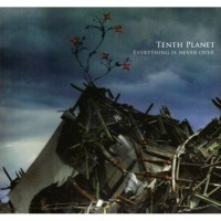 Purchase Tenth Planet - Everything Is Never Over