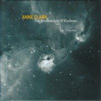 Purchase Anne clark - The Smallest Acts Of Kindness