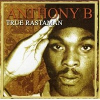 Purchase Anthony B - True Rastaman