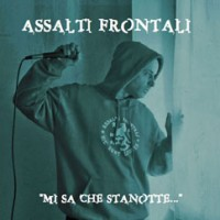 Purchase Assalti Frontali - Mi Sa Che Stanotte