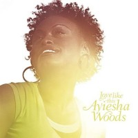 Purchase Ayiesha Woods - Love Like This