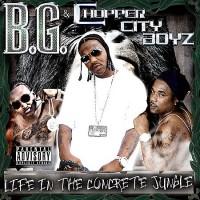 Purchase B.G. & The Chopper City Boyz - Life In The Concrete Jungle