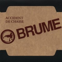 Purchase Brume - Accident De Chasse (Anthology Box) CD5