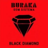 Purchase Buraka Som Sistema - Black Diamond