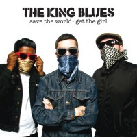 Purchase The King Blues - Save The World, Get The Girl