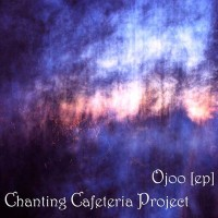 Purchase Chanting Cafeteria Project - Ojoo (EP)