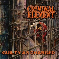 Purchase Criminal Element - Guilty As Charged