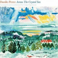 Purchase Danilo Perez - Across The Crystal Sea
