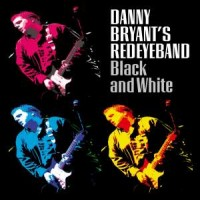Purchase Danny Bryant's Redeyeband - Black And White