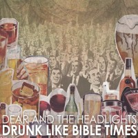 Purchase Dear And The Headlights - Drunk Like Bible Times