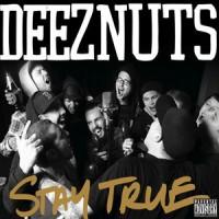 Purchase Deez Nuts - Stay True