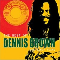 Purchase Dennis Brown - The Best Of Dennis Brown (The Niney Years)