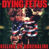Purchase Dying Fetus - Killing on Adrenaline