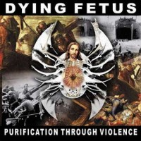 Purchase Dying Fetus - Purification Through Violence