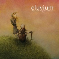 Purchase Eluvium - When I Live By The Garden And The Sea