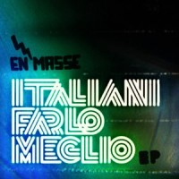 Purchase En Masse - Italiani Farlo Meglio (EP)
