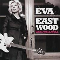 Purchase Eva Eastwood - Well, Well, Well