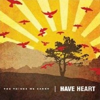 Purchase Have Heart - The Things They Carry