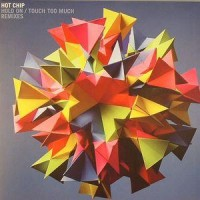 Purchase Hot Chip - Hold On / Touch Too Much (CDM)