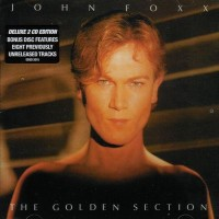 Purchase John Foxx - The Golden Section (Deluxe Edition) CD2