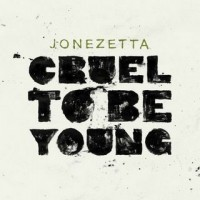 Purchase Jonezetta - Cruel to be Young