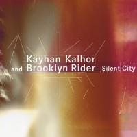Purchase Kayhan Kalhor & Brooklyn Rider - Silent City