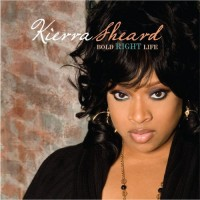 Purchase Kierra Sheard - Bold Right Life
