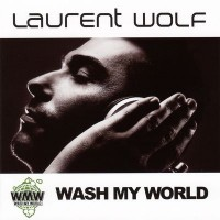 Purchase Laurent Wolf - Wash My World