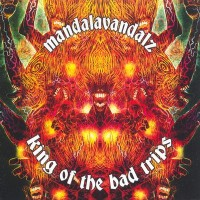 Purchase Mandalavandalz - King Of The Bad Trips