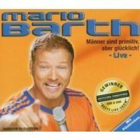 Purchase Mario Barth - Männer Sind Primitiv, Aber Glücklich!