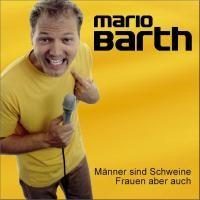 Purchase Mario Barth - Männer Sind Schweine, Frauen Aber Auch