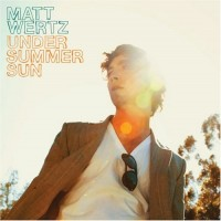 Purchase Matt Wertz - Under Summer Sun