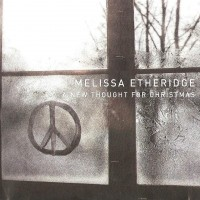 Purchase Melissa Etheridge - A New Thought For Christmas